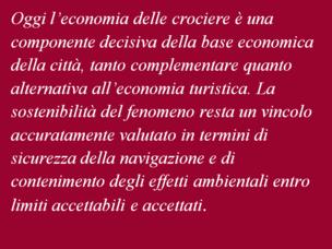 Oggi l'economia delle crociere è una componente decisiva della base economica de